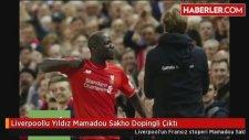 Liverpoollu Yıldız Mamadou Sakho Dopingli Çıktı