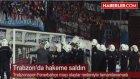 """Trabzonspor - Fenerbahçe Maçında 5. Hakeme Saldıran Trabzonsporlu Taraftar """" Burası Trabzon"""" Diye Ba"""