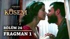 Muhteşem Yüzyıl Kösem 24.Bölüm 1.Fragman (28 Nisan Perşembe)