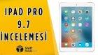 9.7 inç iPad Pro İncelemesi - Tabletlerin Kralı!