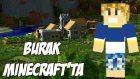 Burak Minecraft'ta - Tarlaya Giriş - Bölüm 5 - Sezon 2 - Burak Oyunda