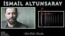 İsmail Altunsaray - Bir Dem Sürelim (2016 Yepyeni)