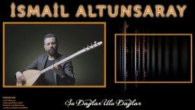 İsmail Altunsaray - Şu Dağlar Ulu Dağlar (2016 Yepyeni)