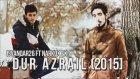 İsyanqar26 Ft Narkoz Ex Dur Azrail 2015