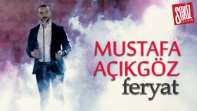 Mustafa Açıkgöz - Feryat (Official Video)