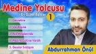 Medine Yolcusu 1 | Abdurrahman Önül - 2016 (Full Albüm)
