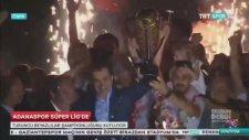 Adanaspor'un Şampiyonluk Kupasını AKP Milletvekilinin Kaldırması