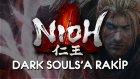 Nioh (Türkçe) | Dark Souls'a Rakip