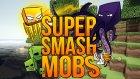 Minecraft: YARATIKLAR SAVAŞIYOR! - Super Smash Mobs
