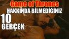 Game of Thrones hakkında bilmediğiniz 10 gerçek