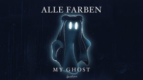 Alle Farben - My Ghost