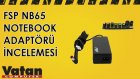 FSP NB65 Notebook Adaptörü İncelemesi