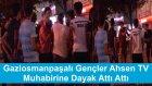 Ahsen TV Muhabiri Bu Sefer FENA Dayak Yedi (Sosyal Deney)