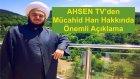 Ahsen Tv'den Mücahid Han Hakkında Önemli Açıklama  - Ahsen Tv