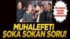 Muhalefeti Şoka Sokan Soru!