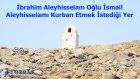 İbrahim Aleyhisselam Oğlunu Kurban Etmek İstediği Yer - Ahsen Tv