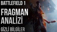 Battlefield 1 - Fragman Analizi + Gizli Bilgiler