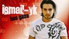 İsmail YK - Bas Gaza (Full Albüm)