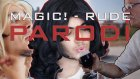 "Magic! - ""Rude"" PARODI"