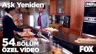 Aşk Yeniden 54. Bölüm - Fatih'in Akşam Yemeği Telaşı... (10 Mayıs Salı)