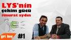 LYS'nin Çekim Gücü - Murat Aydın #1