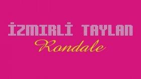 İzmirli Taylan - Rondale (Roman Havası 2016)