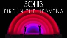 3OH!3 - Fire In the Heavens