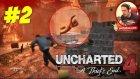 Kaos Ortamı | Uncharted 4 Türkçe | Bölüm 2 - Oyun Portal