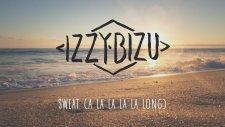 Izzy Bizu - Sweat (A La La La La Long)