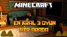 EN KRAL 3 OYUN BİR ARADA!! - Minecraft KRALLAR SAVAŞIYOR!