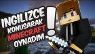 İngilizce Konuşarak Minecraft Oynadım !