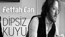 Fettah Can - Dipsiz Kuyu (Lyric Video)