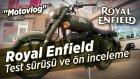 Royal Enfield EFI 500 inceleme | Test sürüşü | 14.05.2016 Test Günü - Motovlog