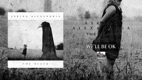Asking Alexandria - We'll Be Ok