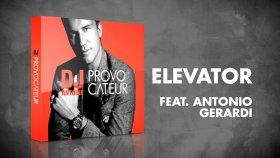 DJ Antoine feat. Antonio Gerardi - Elevator (DJ Antoine vs Mad Mark 2k16 Club Mix)
