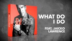 DJ Antoine feat. Jaicko Lawrence - What do I do