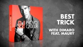 DJ Antoine & Dimaro feat. Maury - Best Trick (Dimaro Radio Edit)