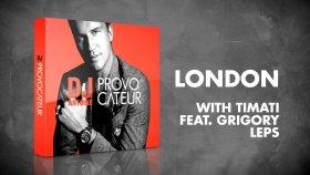 dj antoine - Timati Feat. Grigory Leps – London