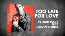 DJ Antoine vs Mad Mark feat. Jordin Sparks - Too Late For Love (Extended Mix)