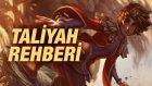 Taliyah Rehberi