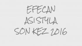 Efecan - Asi Styla Son Kez