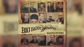 Big Daddy Weave - You're Gonna Love Him