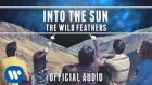 The Wild Feathers - Into The Sun
