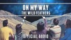 The Wild Feathers - On My Way