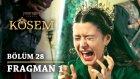 Muhteşem Yüzyıl Kösem 28.Bölüm 1.Fragman (26 Mayıs Perşembe)