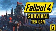 Tek Can - Survival Zorluk - Fallout 4 - #5 (Assasin Build)