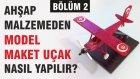 Ahşap Malzemeden Model Maket Uçak Nasıl Yapılır? (Bölüm 2) - Pratik Yazar