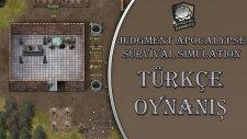 Judgment Apocalypse Survival Simulation / Türkçe Oynanış - Bölüm 2