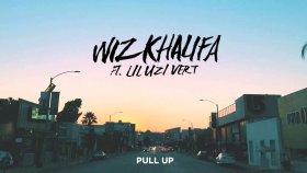 Wiz Khalifa - Pull Up Ft. Lil Uzi Vert