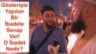 Riya (Gösteriş) ile Yapılan Bir İbadete Sevap Var! O İbadet Nedir?